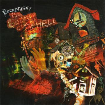 Buckethead : The Cuckoo Clocks of Hell