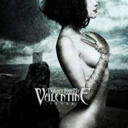 Bullet For My Valentine : Fever (Single)