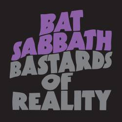 Cancer Bats : Bat Sabbath - Bastards of Reality
