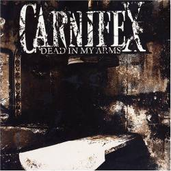 Carnifex (USA) : Dead in My Arms