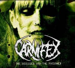 Carnifex (USA) : The Diseased and the Poisoned