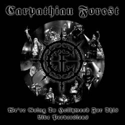 Carpathian Forest : We're Going to Hollywood for This – Live Perversions (CD)