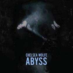 Chelsea Wolfe : Abyss