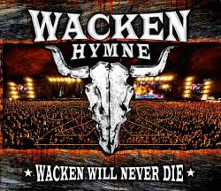Compilations : Wacken Hymne 2011 - Wacken Will Never Die