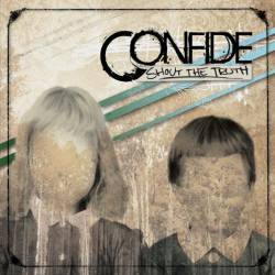 Confide : Shout the Truth