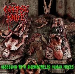 Corpse Knife : Obsession with Disemboweled Human Pieces