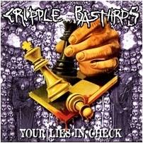 Cripple Bastards : Your Lies in Check