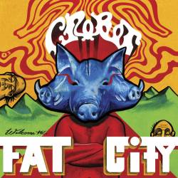 Crobot : Welcome to Fat City