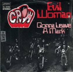 Crow (USA-2) : Evil Woman Don't Play Your Games with Me - Gonna Leave a Mark