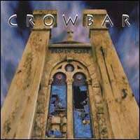 Crowbar : Broken Glass