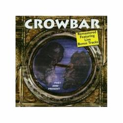 Crowbar : Past and Present