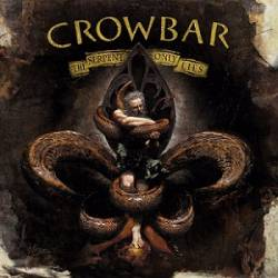 Crowbar : The Serpent Only Lies