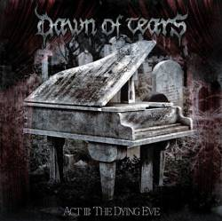 Dawn Of Tears : Act III: The Dying Eve