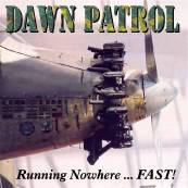 Dawn Patrol (GER) : Running Nowhere ... Fast