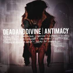 Dead And Divine : Antimacy