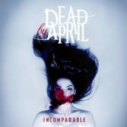 Dead By April : Incomparable