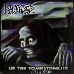 Deceased : Up the Tombstones!!! Live 2000