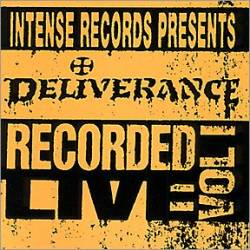 Deliverance (USA) : Deliverance: Intense Live Series Vol.1