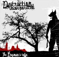 Destruction Incorporated : The Dogman's Tales