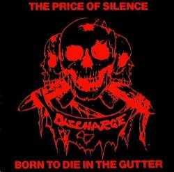 Discharge : The Price of Silence - Born to Die in the Gutter