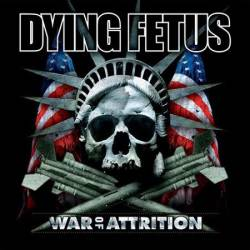 Dying Fetus : War of Attrition