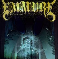 Emmure : Goodbye to the Gallows