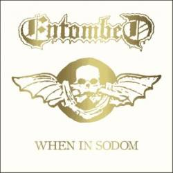 Entombed : When in Sodom