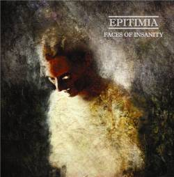 Epitimia : Faces of Insanity