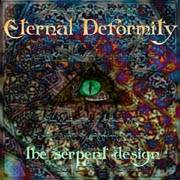 Eternal Deformity : The Serpent Design