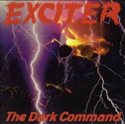 Exciter (CAN) : The Dark Command