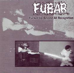 FUBAR : Fucked Up Beyond All Recognition - NB Hardcore