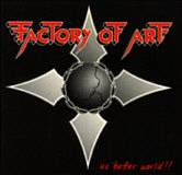 Factory Of Art : ...No Better World