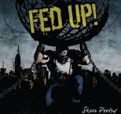 Fed Up : Sheer Poetry