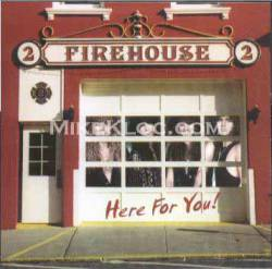 Firehouse (USA) : Here for You!