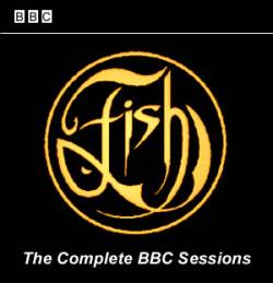 Fish : The Complete BBC Sessions