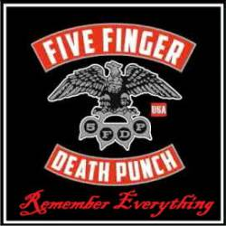 Five Finger Death Punch : Remember Everything