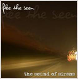 Flee The Seen : The Sound of Sirens