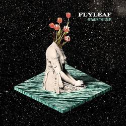 Flyleaf : Between the Stars