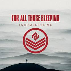 For All Those Sleeping : Incomplete Me