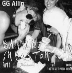 GG Allin : Banned In Boston Part 1