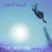 Gov't Mule : The Deep End Vol. I