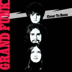 Grand Funk Railroad : Closer to Home