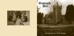 Graveyard Dirt : Shadows of Old Ghosts