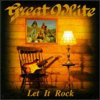 Great White : Let It Rock
