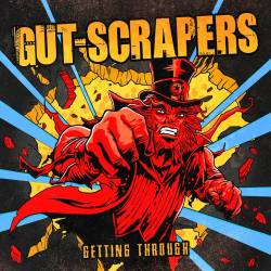Gut-Scrapers : Getting Through