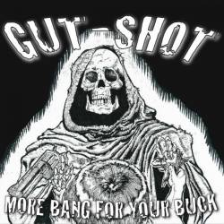 Gut-Shot : More Bang for Your Buck