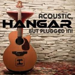 Hangar : Acoustic But Plugged in !