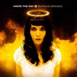 Haste The Day : Burning Bridges