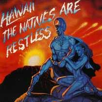 Hawaii : The Natives Are Restless