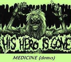 His Hero Is Gone : Medicine